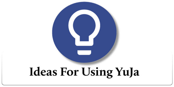 Ideas for Using YuJa
