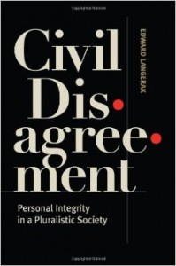 Civil Disagreement; Personal Integrity in a Pluralistic Society Published March 2014