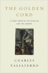 The Golden Cord: A Short Book on the Secular and the Sacred Published December 2012