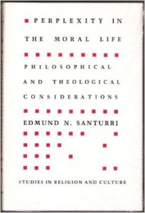 Perplexity in the Moral Life: Philosophical and Theological Considerations Published January 1988