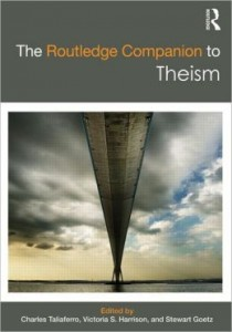 The Routledge Companion to Theism Published September 2012